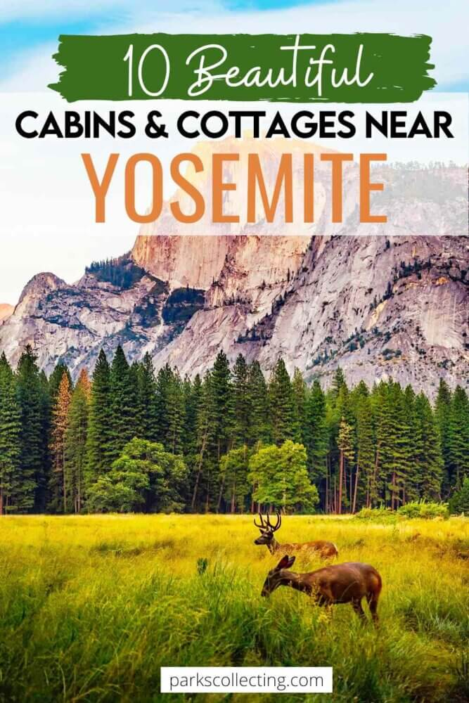 10 Beautiful Cabins and Cottages Near Yosemite National Park