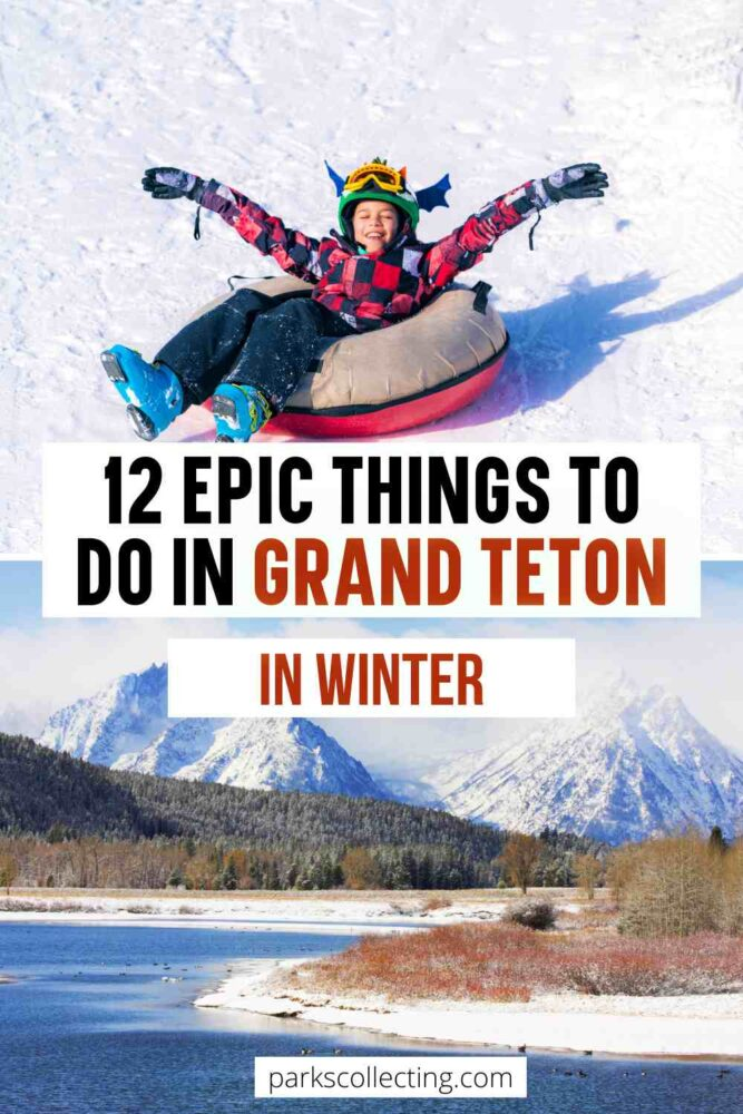 12 Epic Things to Do in Grand Teton in Winter