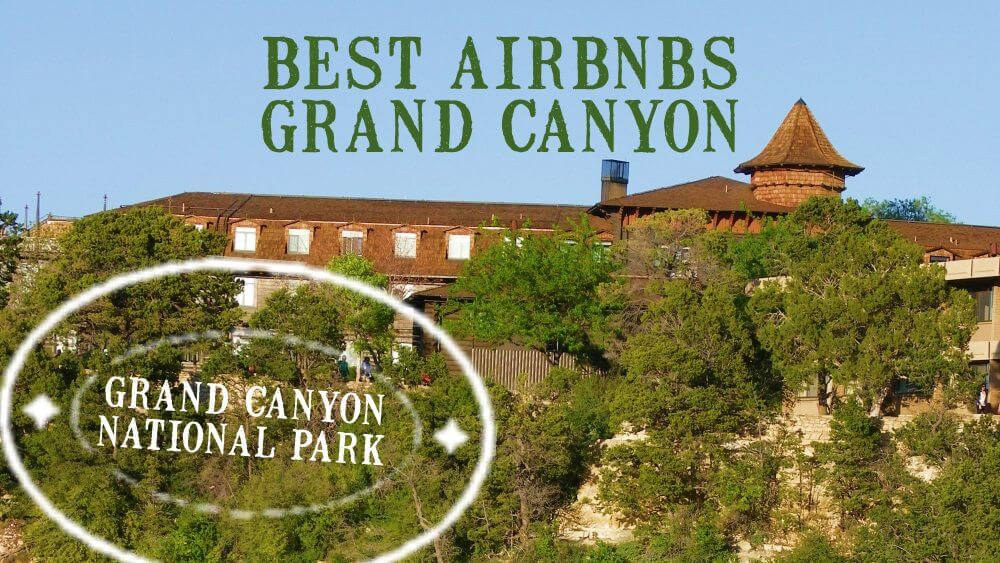 Airbnbs Grand Canyon