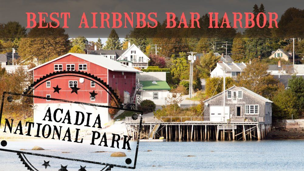 Best Airbnbs Bar Harbor