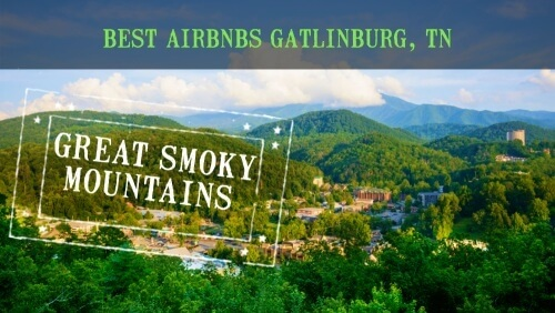 Best Airbnbs Gatlinburg Tennessee Great Smoky Mountains