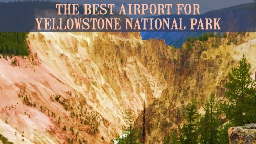 Best Airport for Yellowstone photo of colored canyon