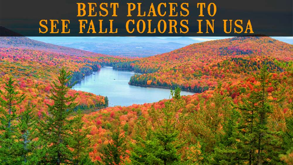 Best Places to See Fall Foliage in USA