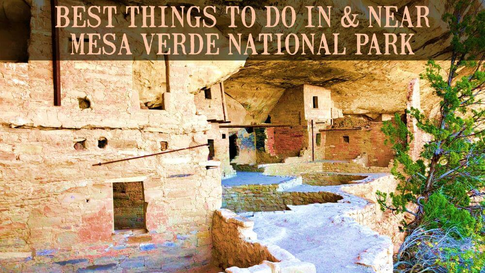 Best Things to Do in Mesa Verde National Park