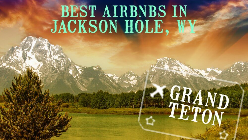 Best airbnb jackson hole grand teton