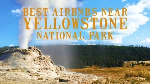Best airbnbs near yellowstone national park