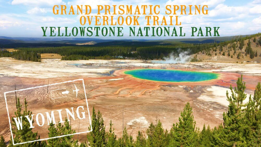 Grand Prismatic Spring Overlook Trail