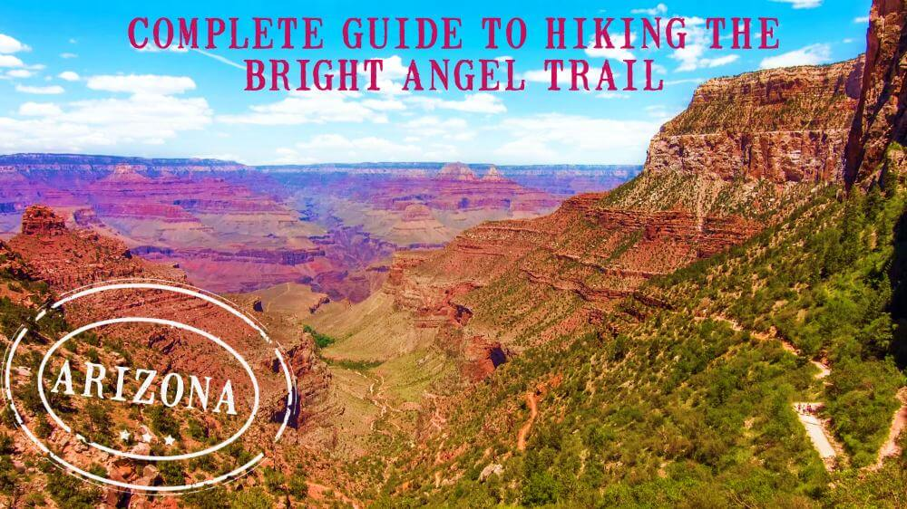 Guide to hiking the Bright Angel Trail Grand Canyon