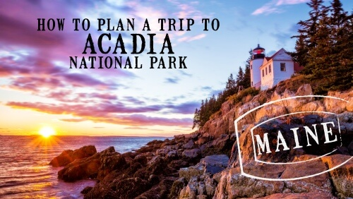 How to plan a trip to Acadia National Park
