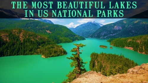Most Beautiful lakes in US national parks
