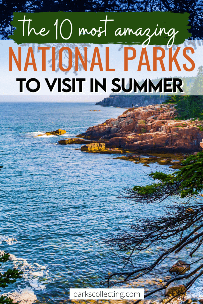 The 10 Most Amazing National Parks in Summer