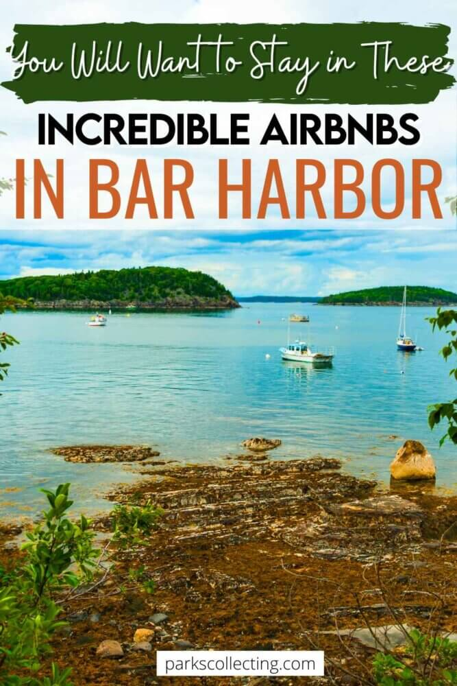 You Will Want to Stay in These Incredible Airbnbs in Bar Harbor