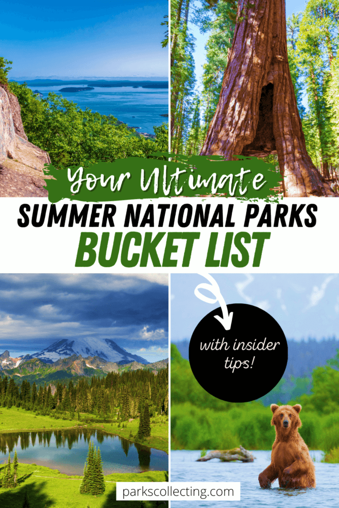 Your Ultimate Summer National Parks Bucket List