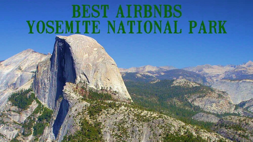 best airbnb Yosemite National Park