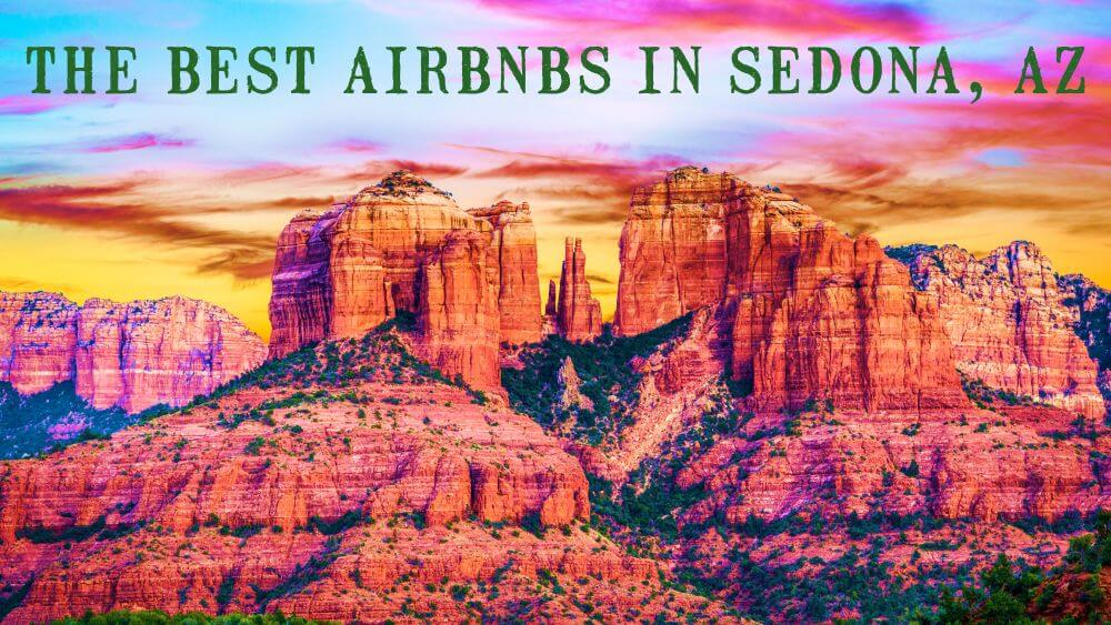 best airbnbs on sedona az