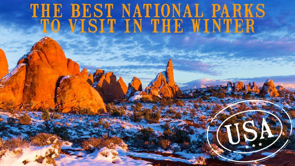 best national parks to visit in the winter